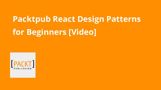packtpub-react-design-patterns-for-beginners-video